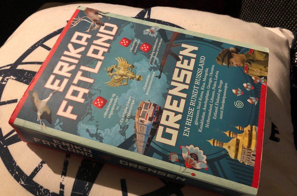 Reiselitteratur – Erika Fatland – «Grensen»