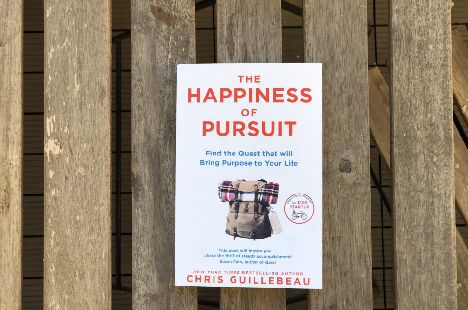 Chris Guillebeau – The Happiness of Pursuit